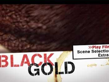 The title screen from the documentary Black Gold